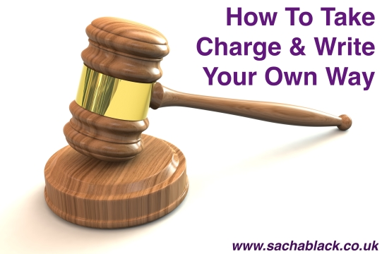 How To Take Charge & Write Your Own Way